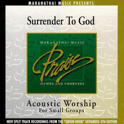 Acoustic Worship: Surrender To God  [Music Download] -     By: Maranatha! Singers