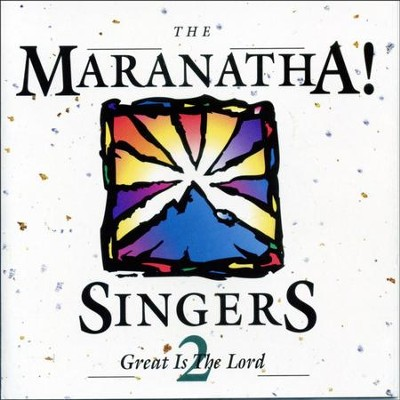 Great Is The Lord  [Music Download] -     By: Maranatha! Singers
