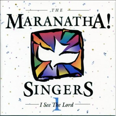 I See The Lord  [Music Download] -     By: Maranatha! Singers
