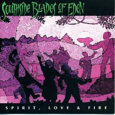 Spirit, Love & Fire  [Music Download] -     By: Southside Blades of Eden