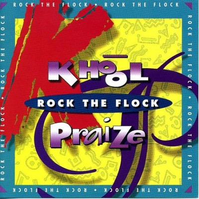 Khool Praise - Rock The Flock  [Music Download] -     By: Arcade