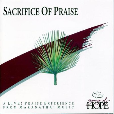 Sacrifice Of Praise  [Music Download] -     By: Songs of Hope