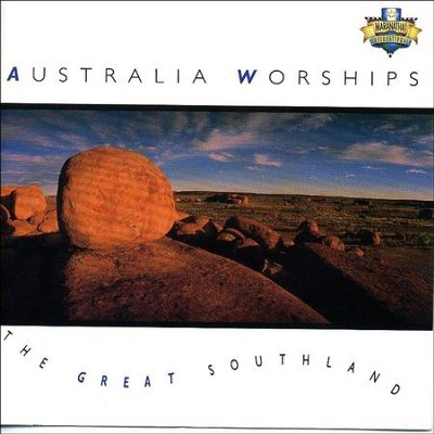 Australia Worships - The Great Southland  [Music Download] -     By: Maranatha! Singers