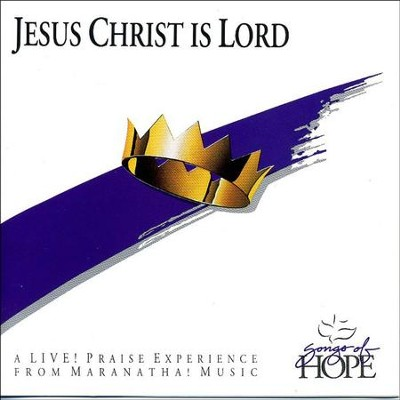 Jesus Christ Is Lord  [Music Download] -     By: Songs of Hope