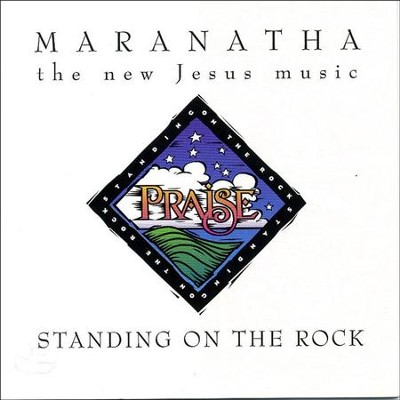 Standing On The Rock  [Music Download] -     By: Maranatha! Singers