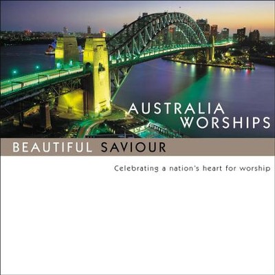 Australia Worships: Beautiful Saviour  [Music Download] -     By: Maranatha! Singers
