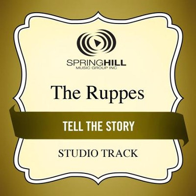 Tell The Story (Studio Track)  [Music Download] -     By: The Ruppes