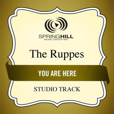 You Are Here (Studio Track)  [Music Download] -     By: The Ruppes