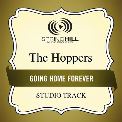 Going Home Forever (Medium Key Performance Track With Background Vocals)  [Music Download] -     By: The Hoppers