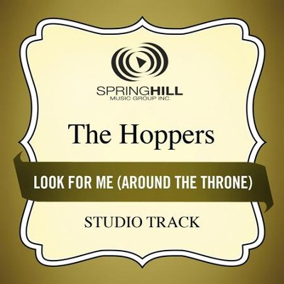 Look For Me (Around The Throne) (Studio Track)  [Music Download] -     By: The Hoppers