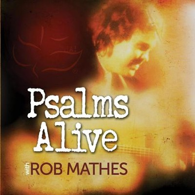 Psalms Alive With Rob Mathes  [Music Download] -     By: Rob Mathes