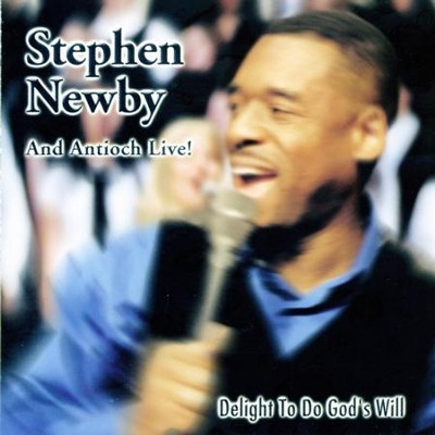 Delight To Do God's Will  [Music Download] -     By: Stephen Newby