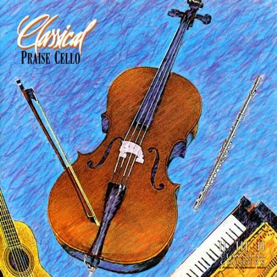 Classical Praise Cello  [Music Download] -     By: Maranatha! Instrumental