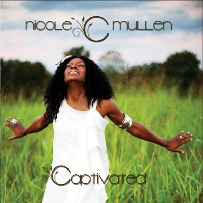 Captivated  [Music Download] -     By: Nicole C. Mullen