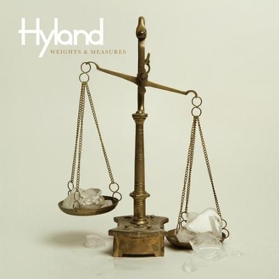 Weights & Measures  [Music Download] -     By: Hyland