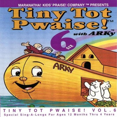 Tiny Tot Pwaise! 6  [Music Download] -     By: Maranatha! Kids