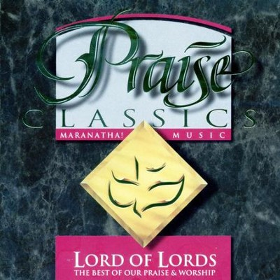 Praise Classics - Lord Of Lords  [Music Download] -     By: Maranatha! Singers