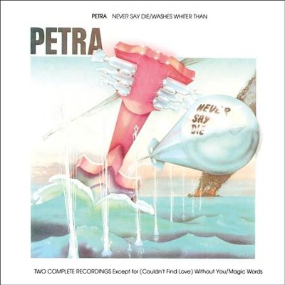 Never Say Die/Washes Whiter Than  [Music Download] -     By: Petra