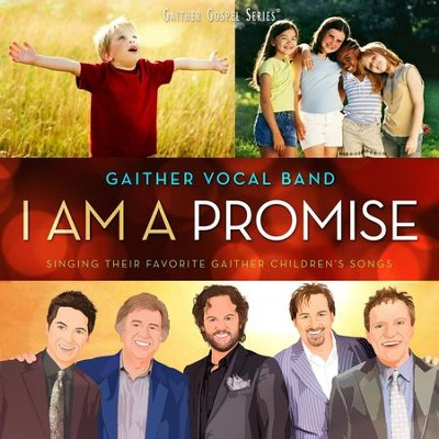I Am A Promise  [Music Download] -     By: Gaither Vocal Band
