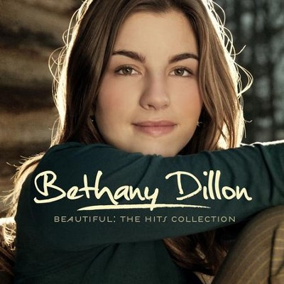 Beautiful: The Hits Collection  [Music Download] -     By: Bethany Dillon