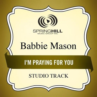 I'm Praying For You (Medium Key Performance Track With Background Vocals)  [Music Download] -     By: Babbie Mason