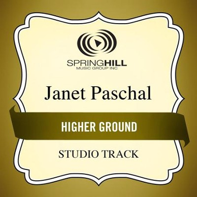 Higher Ground (Studio Track)  [Music Download] -     By: Janet Paschal