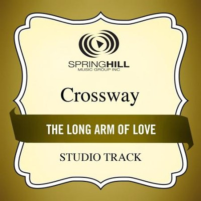 The Long Arm of Love (Studio Track)  [Music Download] -     By: CrossWay