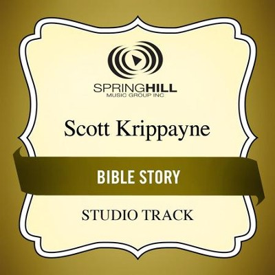 Bible Story (Studio Track)  [Music Download] -     By: Scott Krippayne