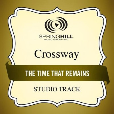 The Time That Remains (Studio Track)  [Music Download] -     By: CrossWay
