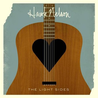 The Light Sides  [Music Download] -     By: Hawk Nelson