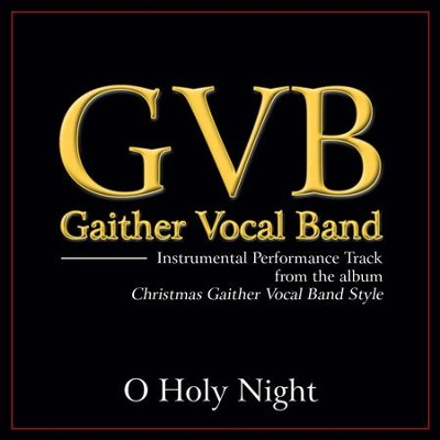 O Holy Night (Original Key Performance Track Without Background Vocals)  [Music Download] -     By: Gaither Vocal Band