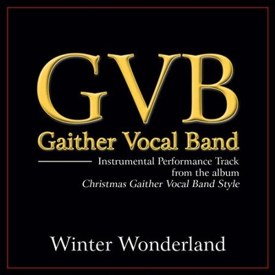 Winter Wonderland (High Key Performance Track Without Background Vocals)  [Music Download] -     By: Gaither Vocal Band
