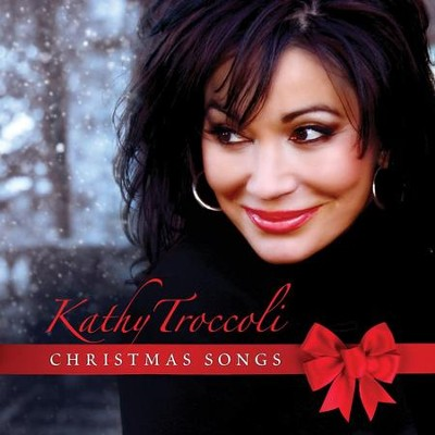 Christmas Songs  [Music Download] -     By: Kathy Troccoli