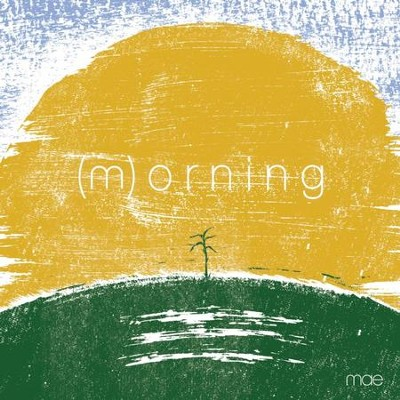 (m)orning  [Music Download] -     By: Mae