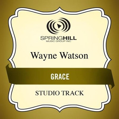 Grace (Studio Track)  [Music Download] -     By: Wayne Watson