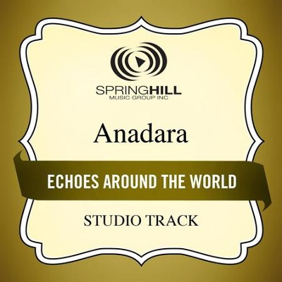 Echoes Around the World (Studio Track)  [Music Download] -     By: Anadara