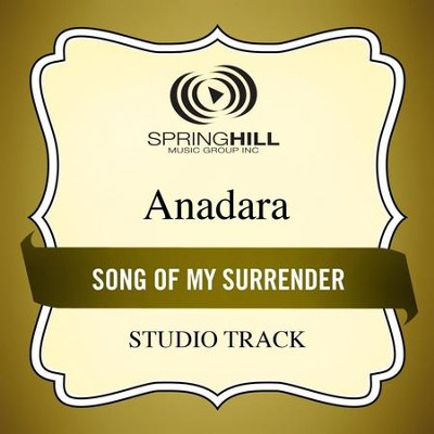 Song of My Surrender (Studio Track)  [Music Download] -     By: Anadara
