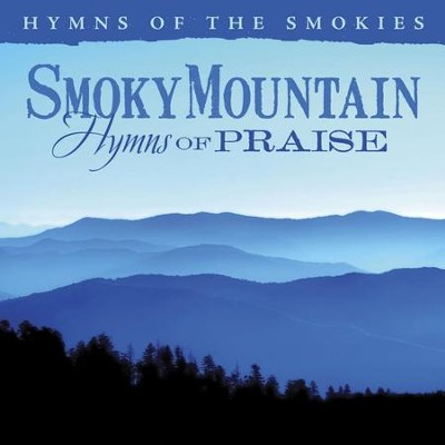 Smoky Mountain Hymns of Praise  [Music Download] -     By: Stephen Elkins