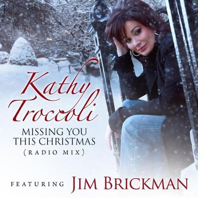 Missing You This Christmas (Radio Mix)  [Music Download] -     By: Kathy Troccoli