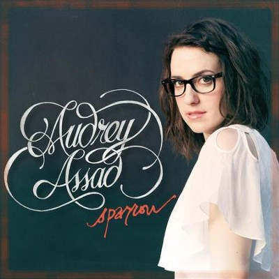 Sparrow  [Music Download] -     By: Audrey Assad