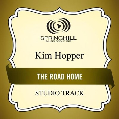 The Road Home (Studio Track)  [Music Download] -     By: Kim Hopper
