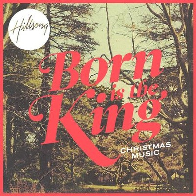 Born Is The King  [Music Download] -     By: Hillsong