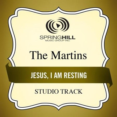 Jesus, I Am Resting  [Music Download] -     By: The Martins