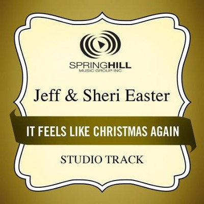 It Feels Like Christmas Again (Low Key Performance Track Without Background Vocals)  [Music Download] -     By: Jeff Easter, Sheri Easter