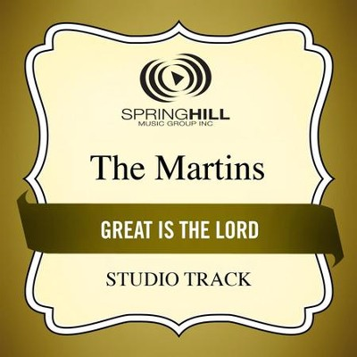 Great Is the Lord (Studio Track)  [Music Download] -     By: The Martins