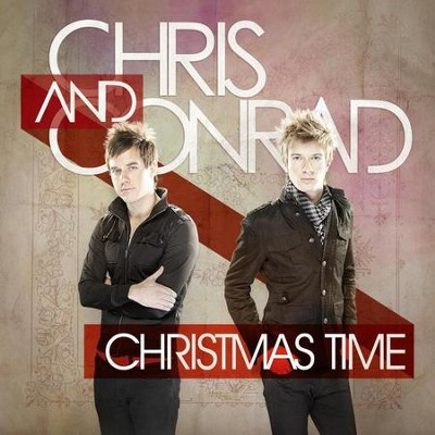 Christmas Time  [Music Download] -     By: Chris & Conrad