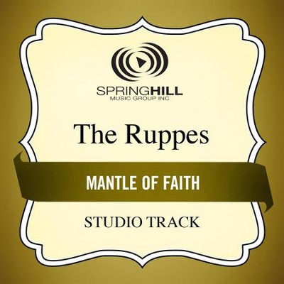 Mantle of Faith (Studio Track)  [Music Download] -     By: The Ruppes