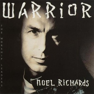 Warrior  [Music Download] -     By: Noel Richards