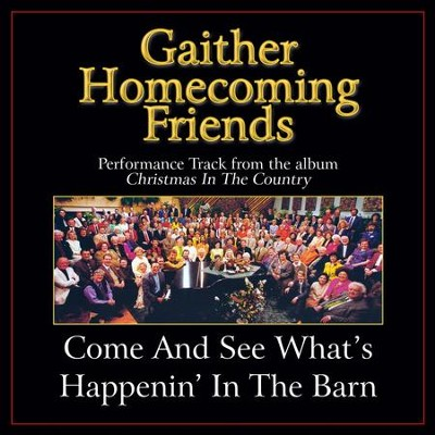 Come and See What's Happenin' in the Barn (Low Key Performance Track Without Background Vocals)  [Music Download] -     By: Bill Gaither, Gloria Gaither