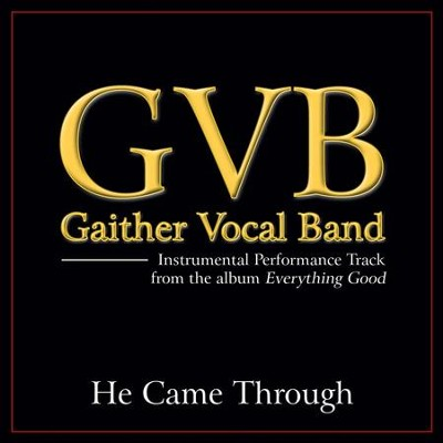 He Came Through (Original Key Performance Track Without Background Vocals)  [Music Download] -     By: Gaither Vocal Band